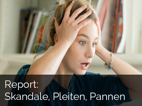 Report: Skandalen, Pleiten, Pannen