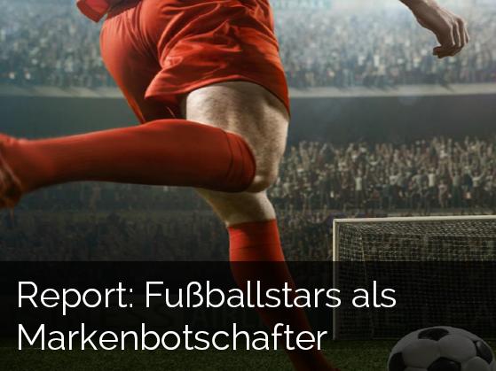Report: Fußballstars als Markenbotschafter