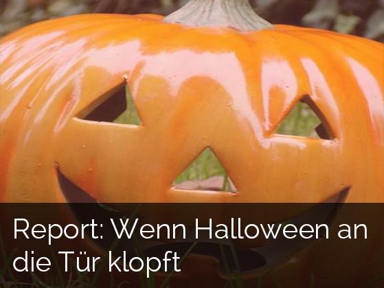 Report: Wenn Halloween an die Tür klopft