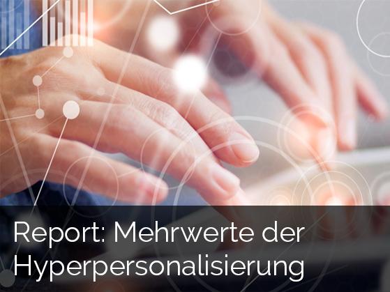 Report: Mehrwerte der Hyperpersonalisierung