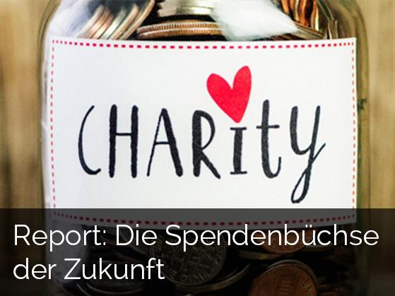Report: Spendenbüchse der Zukunft
