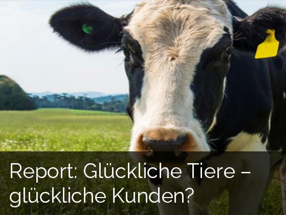 Report: Glückliche Tiere - glückliche Kunden?