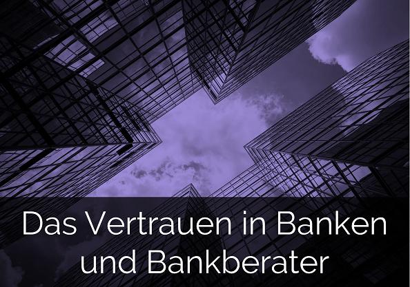 zum Download: Das Vertrauen in Banken und Bankberater
