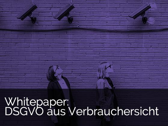 Whitepaper: DSGVO aus Verbrauchersicht