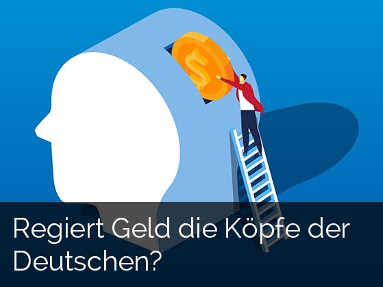 Regiert Geld die Köpfe der Deutschen?