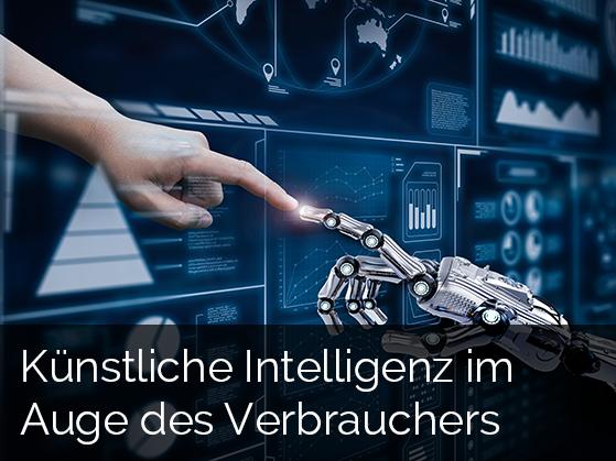 Künstliche Intelligenz im Auge des Verbrauchers