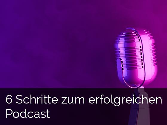 6 Schritte zum erfolgreichen Podcast