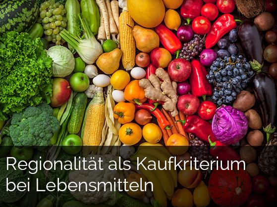 Regionalität als Kaufkriterium bei Lebensmitteln