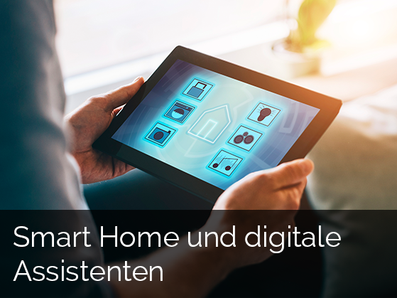 Smart Home und digitale Assistenten