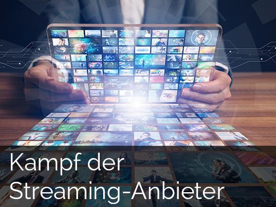 Kampf der Streaming-Anbieter